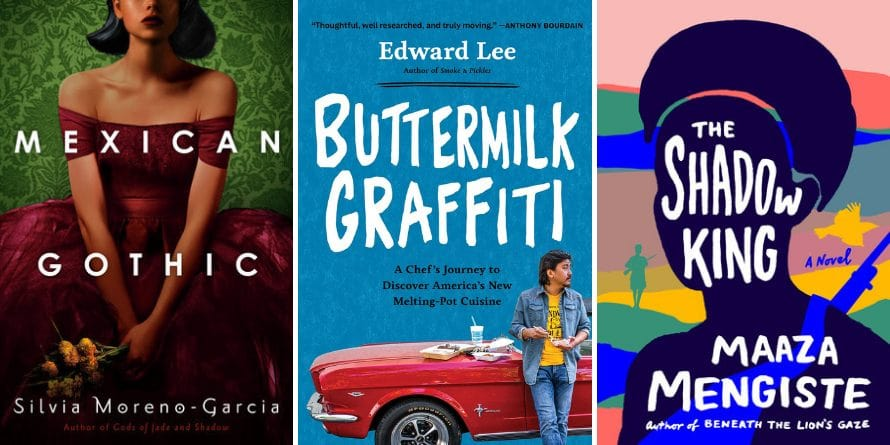 Mexican Gothic by Silvia Moreno-Garcia, Buttermilk Graffiti by Edward Lee, The Shadow King by Maaza Mengiste
